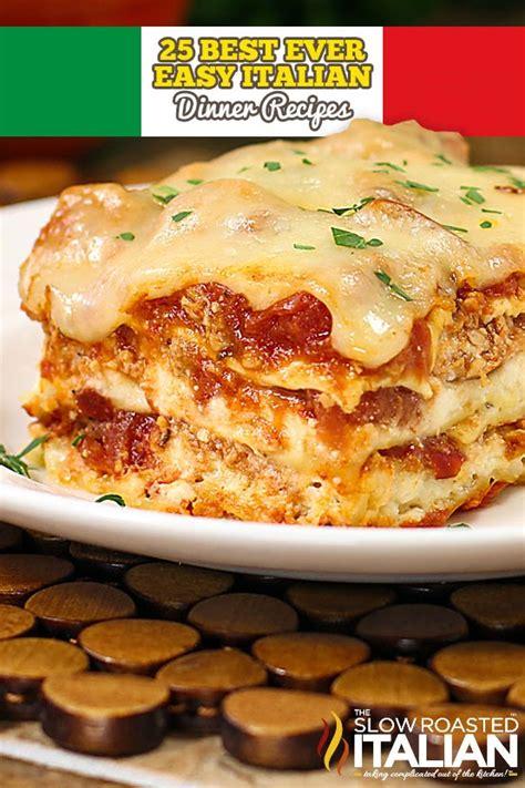 best easy recipes 25 best ever easy italian dinner recipes