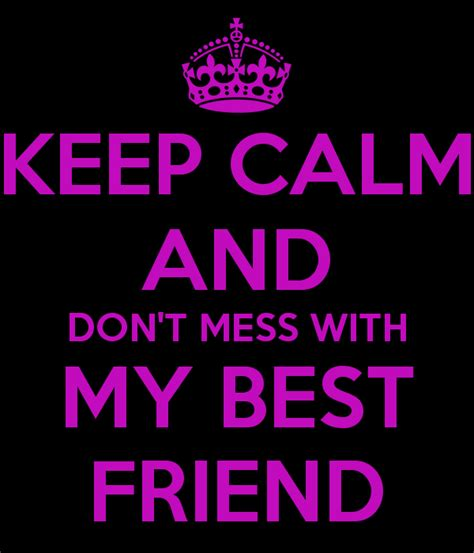 Don Mess With My Friends Quotes