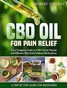 Cbd Oil For Pain Relief  Your Complete Guide To Cbd Oil