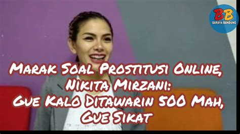 Marak Soal Prostitusi Online Nikita Mirzani Gue Kalo