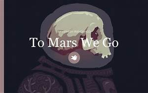 To Mars We Go by HamishRanchhod - Chapter 1 - Storybird