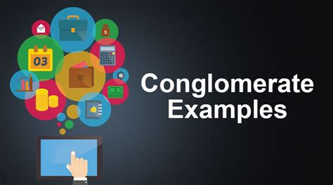 conglomerate meaning examples  conglomerate business