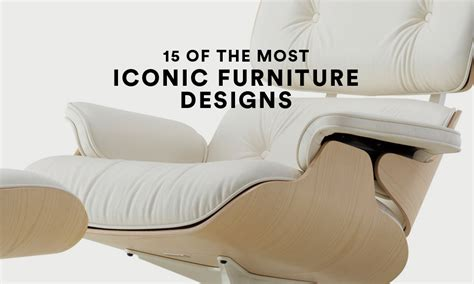 iconic furniture designs      highsnobiety
