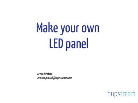 make your own led l kernel recipes 2013 make your own led panel