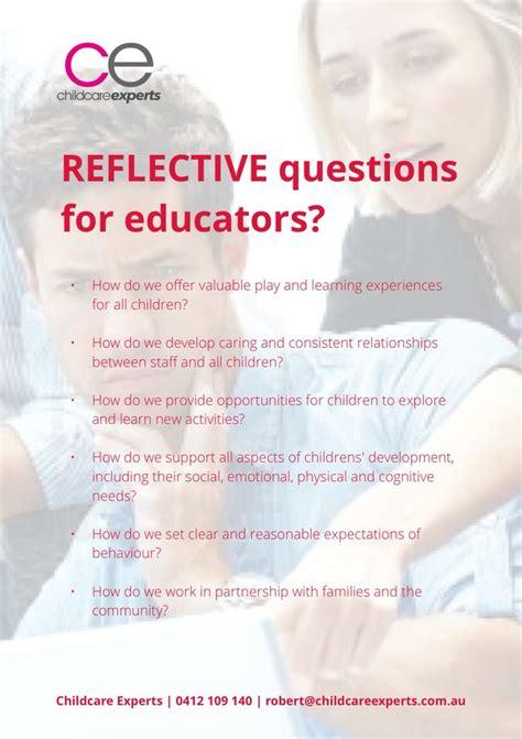 reflective questions  educators reflective teaching