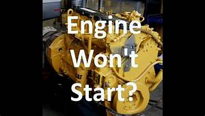 Cat Engine Won U0026 39 T Start Troubleshooting  Diesel Engine