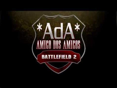 Amigo Dos Amigos  *ada*  Battlefield 2  Strike Karkand