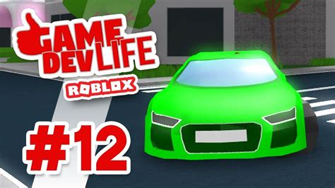 Game Dev Life #12  Brand New Car (roblox Game Dev Life