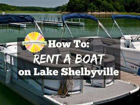 Lake Shelbyville Pontoon Rental by How To Rent A Boat On Lake Shelbyville Chambanamoms