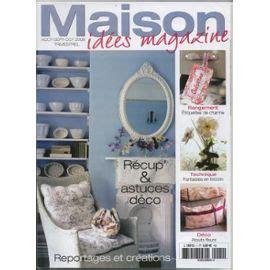 revue et decoration maison idees magazine n 176 1 recup astuces deco