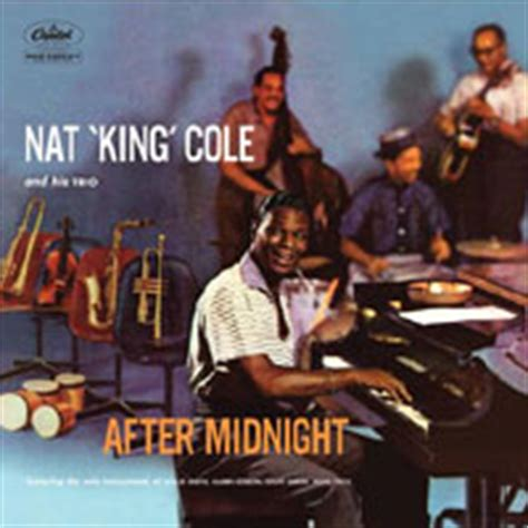 the audio beat nat quot king quot cole and his trio after midnight nat quot king quot cole just one of