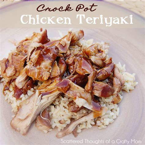 crock pot chicken teriyaki scattered thoughts of a crafty