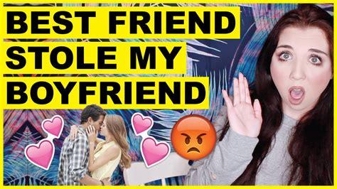 boyfriend friend stole