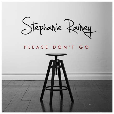 Stephanie Rainey  Please Don't Go Lyrics Musixmatch