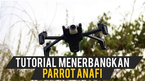 tutorial  menerbangkan parrot anafi youtube