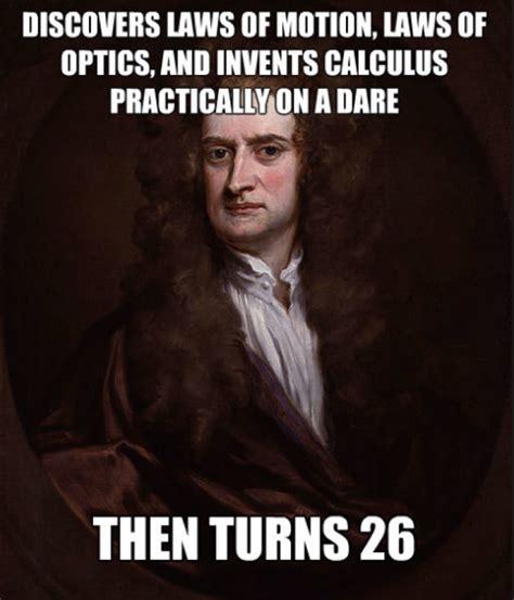 Newton Memes Isaac Newton Invented Calculus While Cambridge