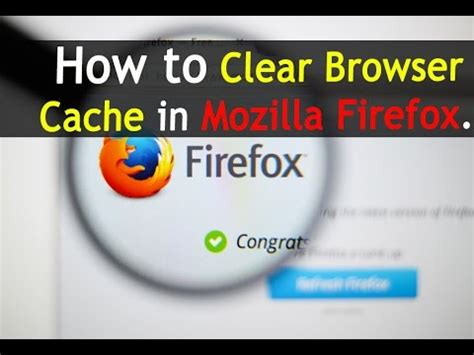 how to clear browser cache on how to clear browser cache in mozilla firefox
