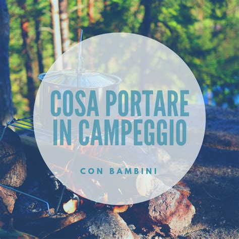 Cosa Portare In Vacanza Per I Bambini by Cosa Portare In Ceggio Con Bambini Famigliainviaggio It