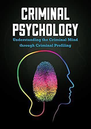 criminal psychology understanding  criminal mind