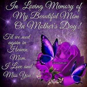In Loving Memory Of My Beautiful Mom On Mother's Day ...