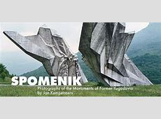 Spomenik Photographs of the Monuments of Former