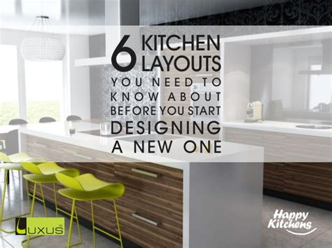 6 Kitchen Layouts You Need To Know About