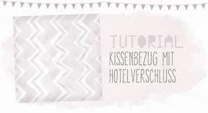 Kissen Nähen Mit Hotelverschluss : kissenbezug mit hotelverschluss tutorial dreierlei liebelei ~ Frokenaadalensverden.com Haus und Dekorationen