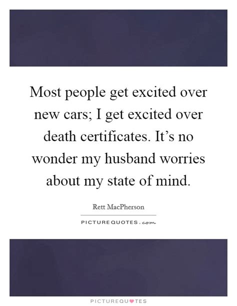 Most People Get Excited Over New Cars; I Get Excited Over Death  Picture Quotes
