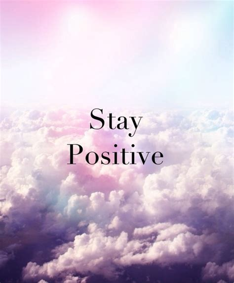 Staying Positive Tumblr Quotes