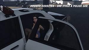 GTA 5 - Hooker Arrested - she stole a Police Car! - YouTube