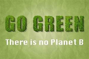 Go green. There... Onegreenplanet Quotes