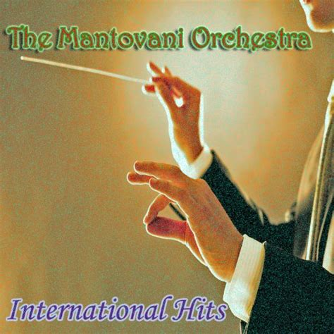 Mantovani Hits by Mantovani Orchestra International Hits By The Mantovani