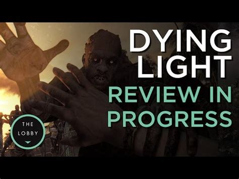 dying light review dying light review in progess the lobby codejunkies