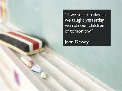 """""""if We Teach Today As"""