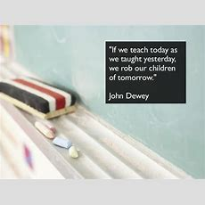 """if We Teach Today As"