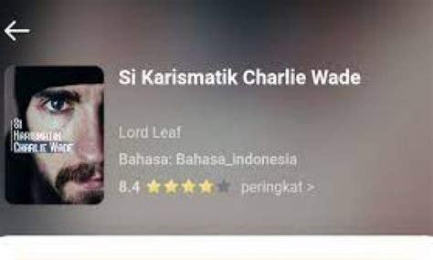 Novel yang berjudul si karismatik charlie wade bab 21 ini bisa juga kalian baca melalui aplikasi goodnovel yang bisa di download melalui play store. Baca Novel si Karismatik Charlie Wade Bahasa Indonesia pdf Full Bab - Epson Printer Drivers