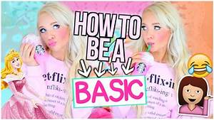 How To Basic : how to be a basic girl youtube ~ Buech-reservation.com Haus und Dekorationen