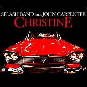 Christine Album by John Carpenter | Lyreka