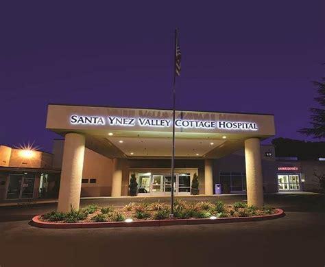 cottage hospital santa barbara santa ynez valley cottage hospital ccahn california