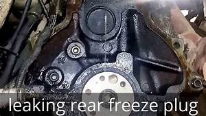 Coolant Leak From A Rear Freeze Plug 1997 Ford Ranger 2 5l