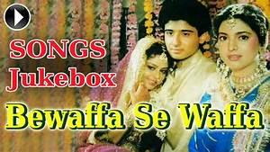 Bewaffa Se Waffa - Full Song Jukebox - Vivek Mushran, Juhi ...