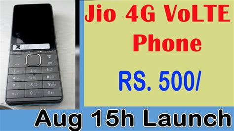 reliance jio 4g volte phone review rs 500 jio 4g phone august 15th launch in