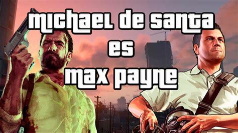 Michael De Santa Is Max Payne