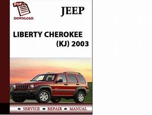 Jeep Liberty Cherokee  Kj  2003 Workshop Service Repair