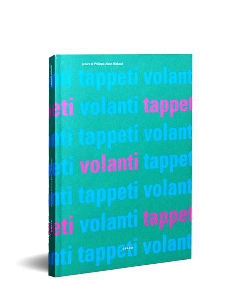 Tappeti Volanti Tappeti Volanti Philippe Alain Michaud Drago Publisher