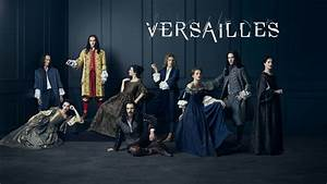 Série The First : versailles renewed for season 2 playback ~ Maxctalentgroup.com Avis de Voitures