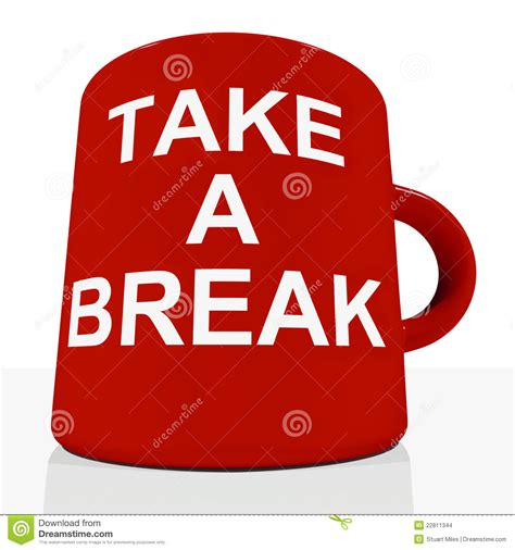 Take A Break Mug Showing Relaxing And Tiredness Stock Images   Image: 22811344
