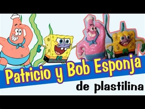 Patricio y Bob esponja de plastilina YouTube