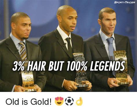 Old Sport Meme - sport trader 39 hair but 100 legends old is gold meme on sizzle