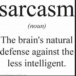 Famous Quotes About Sarcasm. QuotesGram